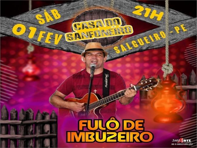 Fulô de imbuzeiro faz show na Casa do sanfoneiro neste dia 1º de fevereiro
